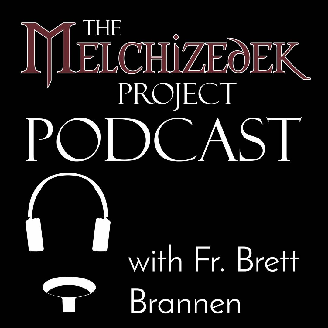 Melchizedek Podcast