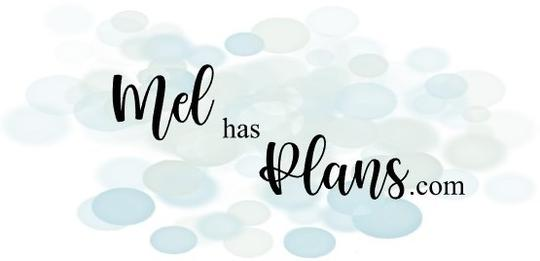 Mel Has Plans
