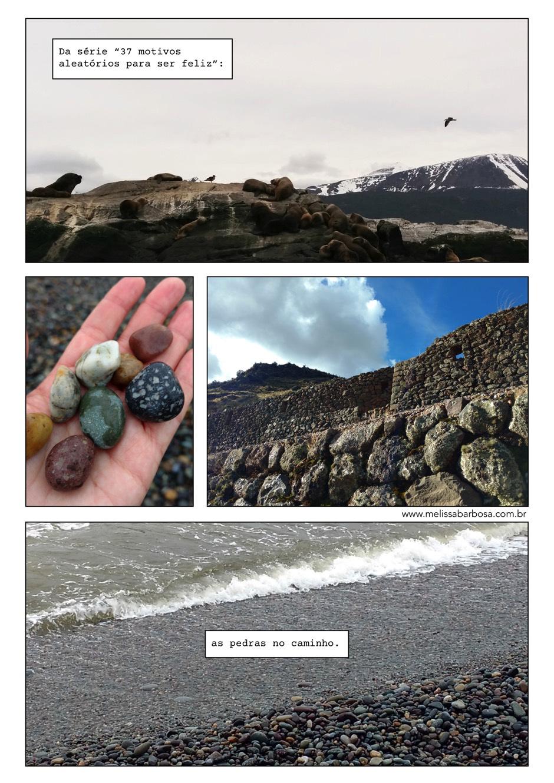 Da série 37 motivos aleatórios para ser feliz: as pedras no caminho.