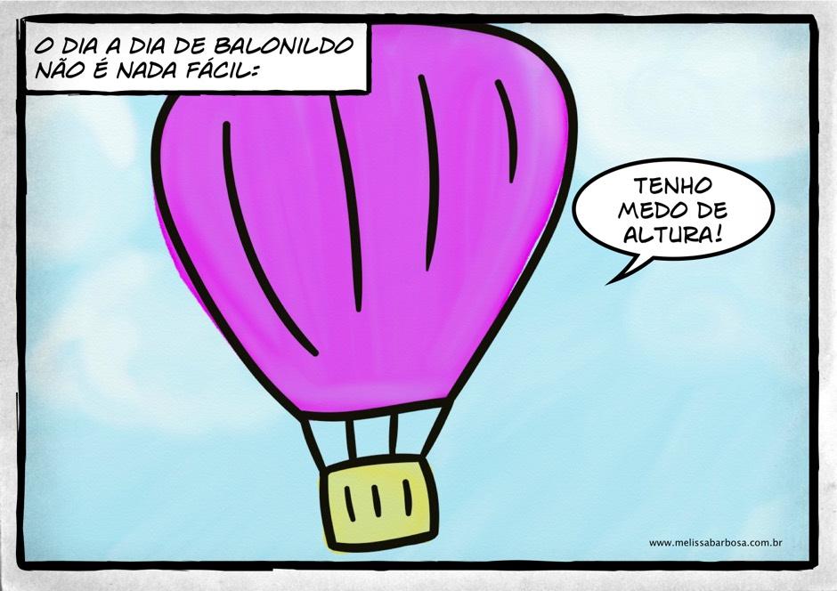 O dia a dia de Balonildo não é nada fácil: Tenho medo de altura.