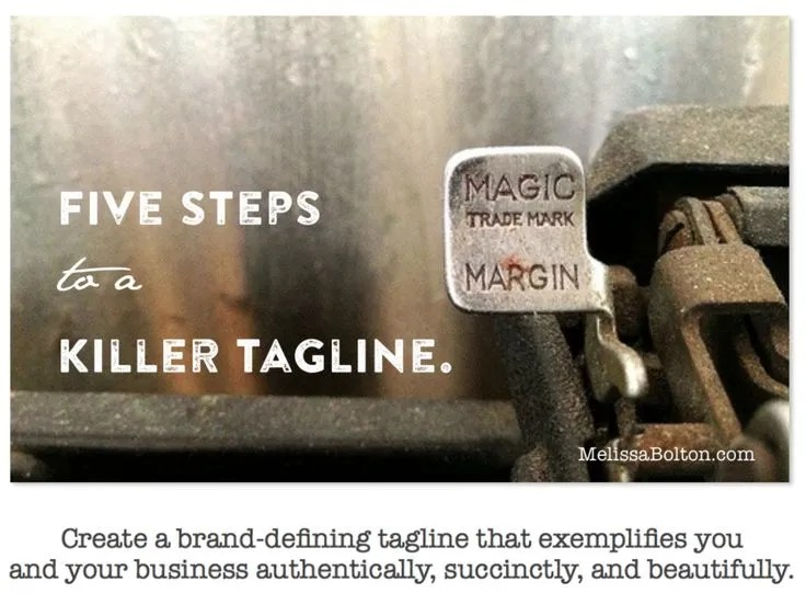 Five Steps to a Killer Tagline  - Melissa Bolton