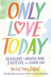 Only Love Today, Rachel Macy Stafford