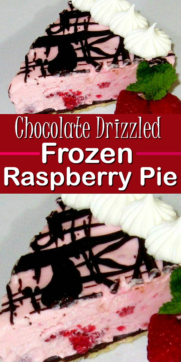 Chocolate Drizzled Frozen Raspberry Pie is a delicious summer cool down #raspberrypie #chocolate #frozenpierecipes #raspberries #berrypie #frozendesserts #desserts #dessertfoodrecipes #southernrecipes #southernfood