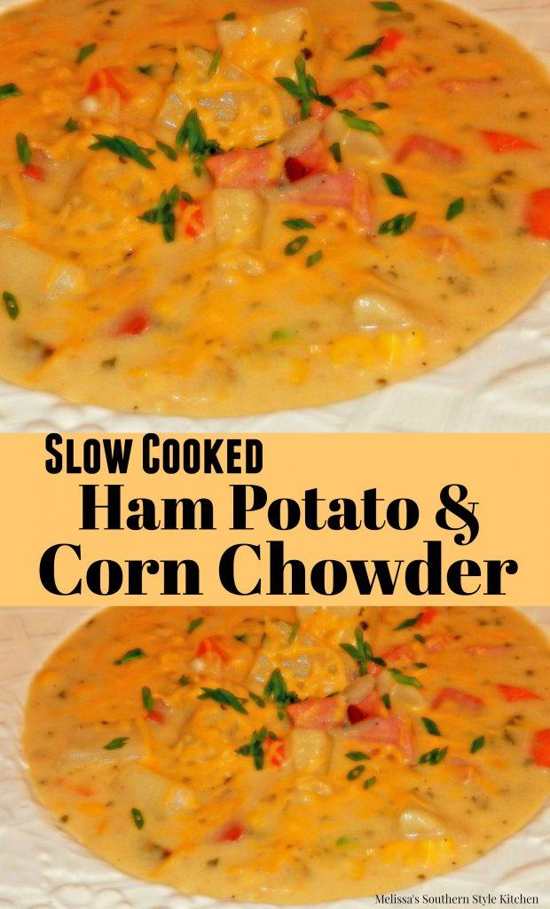 Slow Cooked Ham Potato And Corn Chowder
