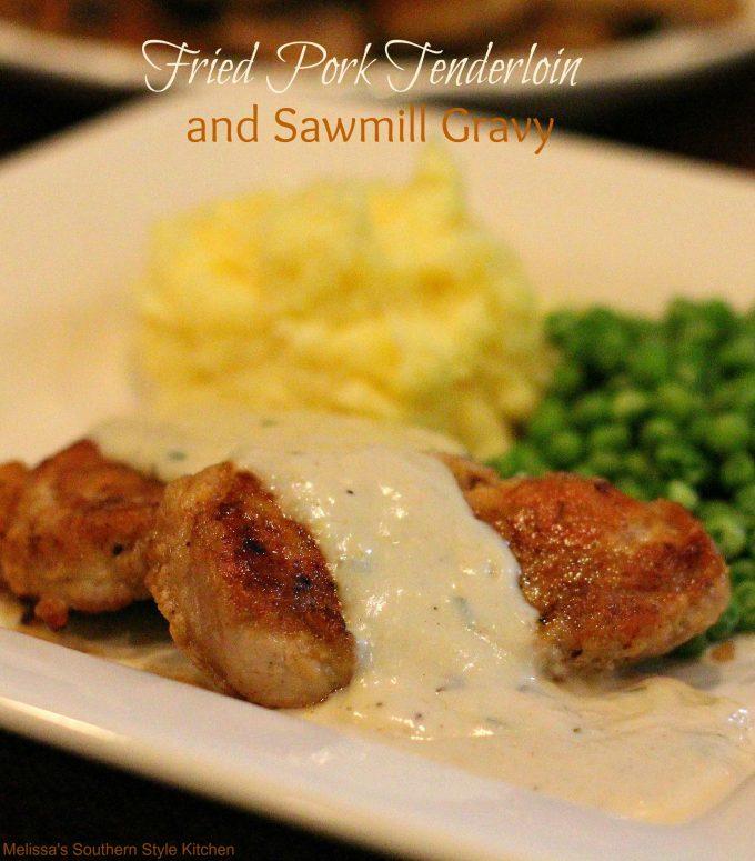 Fried Pork Tenderloin And Sawmill Gravy