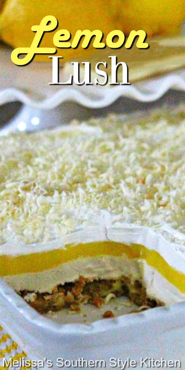 The bright citrus flavor of lemon shines in this luscious dessert #lemonlush #lush #lemondesserts #lemons #lemonrecipes #desserts #dessertfoodrecipes #southerndesserts #southernfood #holidaydesserts