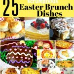 25 Brunch Dishes To Wow Your Easter Guests