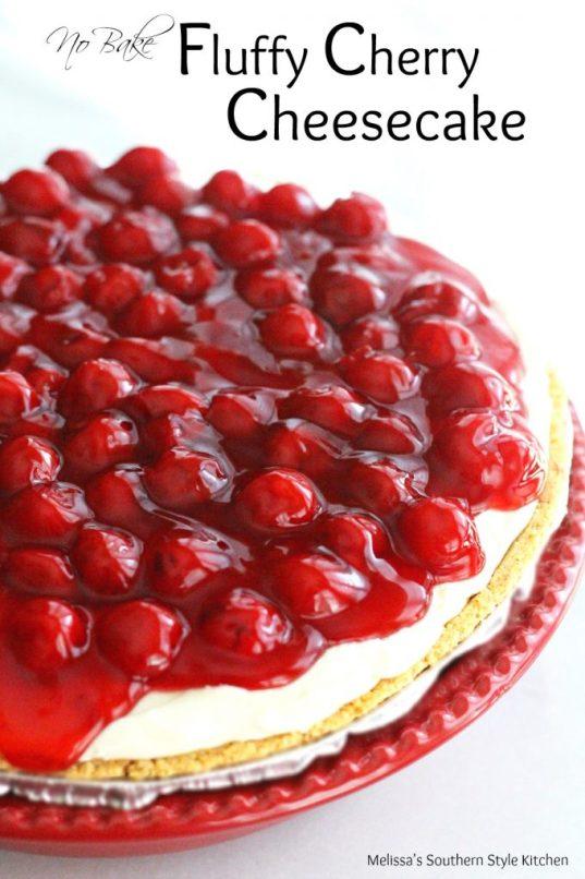 No Bake Fluffy Cherry Cheesecake