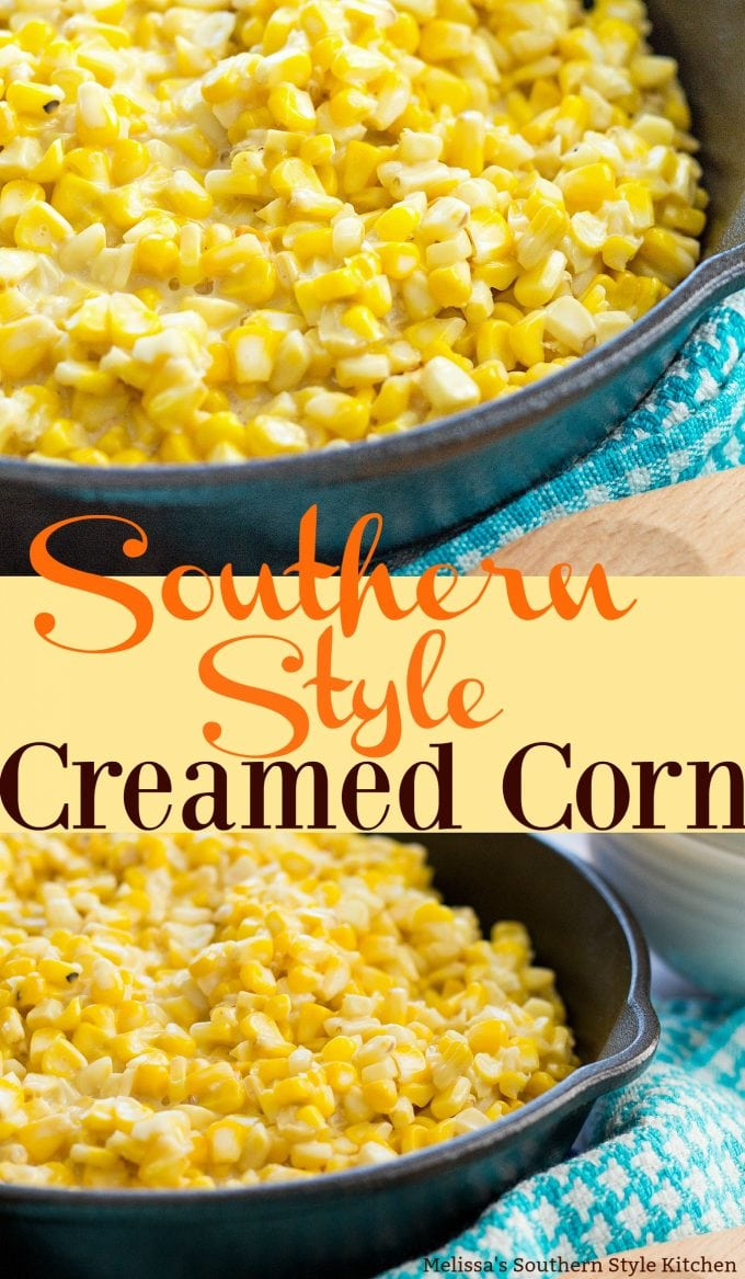 Southern Style Creamed Corn - melissassouthernstylekitchen com