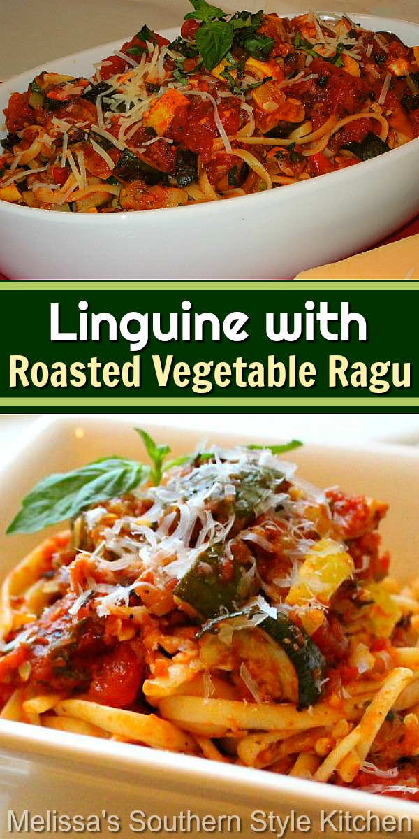 The roasted vegetable ragu is packed with farmstand goodness you can enjoy as an entree or a hearty side dish #roastedvegetables #pasta #linguine #ragu #italian #pastarecipes #vegetarian #dinner #dinnerideas #meatlessmonday #healthyfood #southernrecipes #southernfood