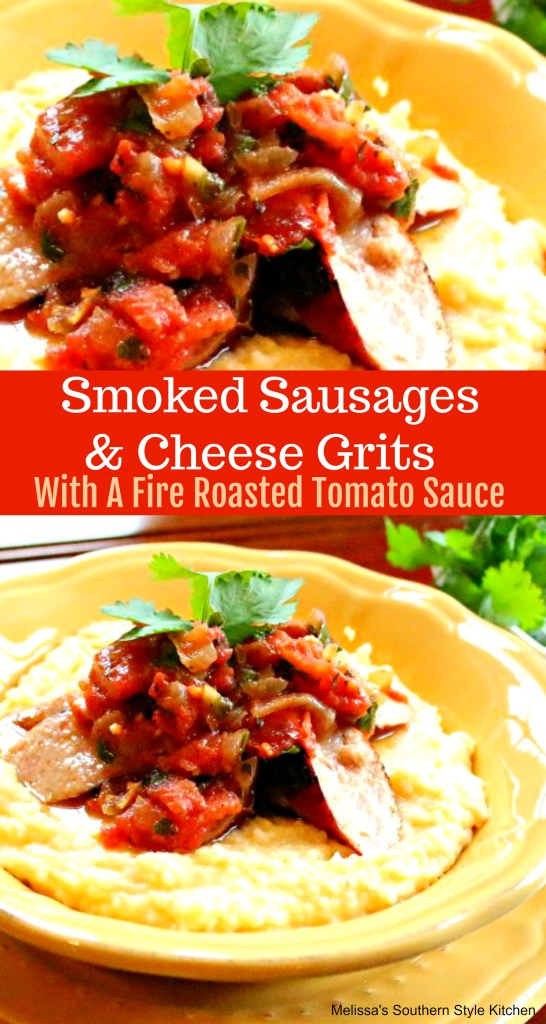 Smoked Sausages And Cheese Grits With A Fire Roasted Tomato Sauce