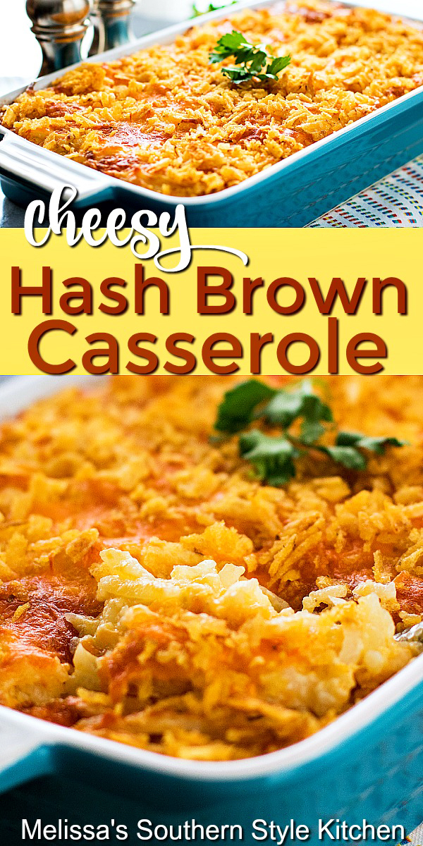 Cheesy Hash Brown Casserole #hashbrowns #hashbrowncasserole #potatoes #potatocasserole #funeralpotatoes #cheesyhashbrowncasserole #casseroles #casserolerecipes #southernfood #southernrecipes #potluckrecipes #dinnerideas