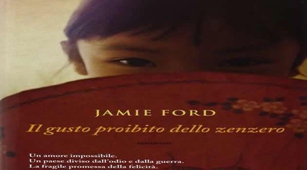 """Jamie Ford – """"Il gusto proibito dello zenzero"""""""