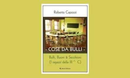 """Roberto Capozzi… e le """"Cose Da Bulli"""""""