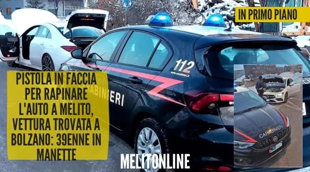 Pistola in faccia per rapinare l'auto a Melito, vettura trovata a Bolzano: 39enne in manette