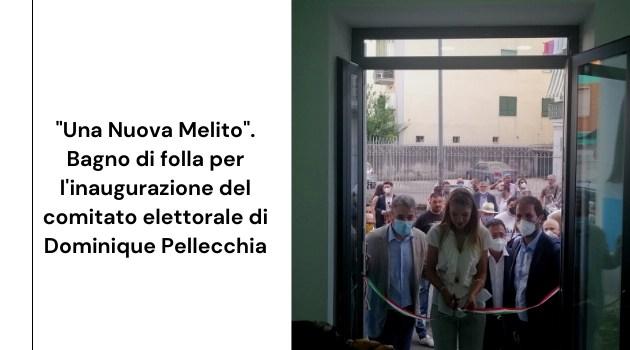 """""""Una Nuova Melito"""". Bagno di folla per l'inaugurazione del comitato elettorale di Dominique Pellecchia"""
