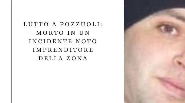 Lutto a Pozzuoli: morto in un incidente noto imprenditore della zona