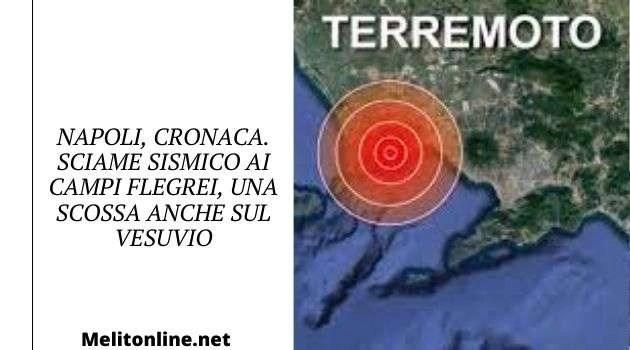 Napoli, cronaca. Sciame sismico ai Campi Flegrei, una scossa anche sul Vesuvio