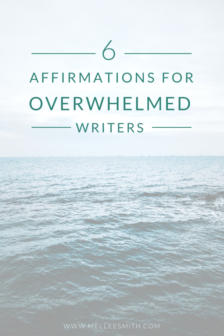 affirmations for writers, positive affirmations for writers, affirmations for overwhelmed writers