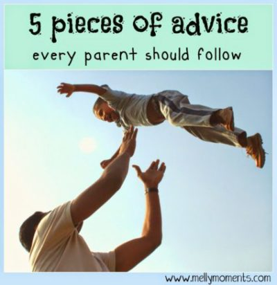 5 pieces of advice every parent should follow