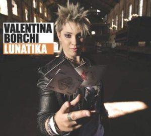 "Valentina Borchi - ""Lunatika"""