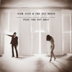 """Nick Cave & The Bad Seeds - """"Push the Sky Away"""""""