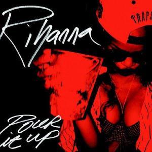 Pour It Up - Rihanna - Artwork ©Facebook