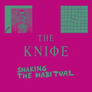 The Knife - Shaking The Habitual - Artwork