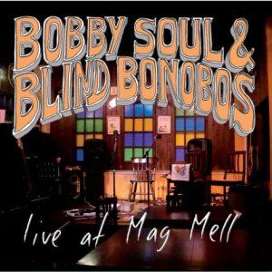 Bobby Soul and Blind Bonobos - Live @ Meg Mell - artwork