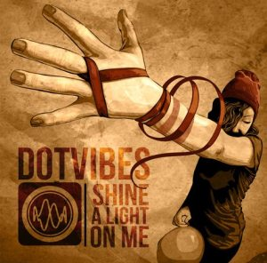 DotVibes - Shine a Light on me - Artwork