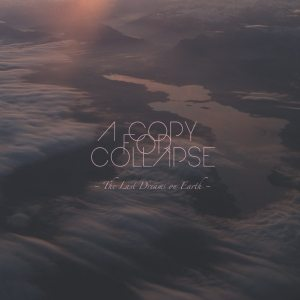 A Copy For Collapse - The Last Dreams On Eart - Artwork