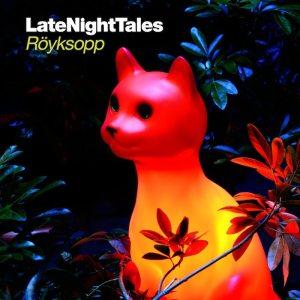 """Royksopp - """"Late night tales"""" - Artwork"""