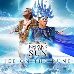 "Empire of the Sun - ""Ice on the dune"" - Artwork"
