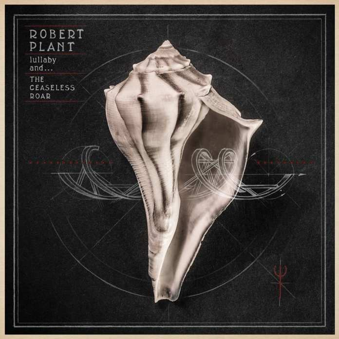 "Robert Plant & The Sensational Space Shifter - ""Lullaby... and The Ceaseless Roar"" - Official Artwork"