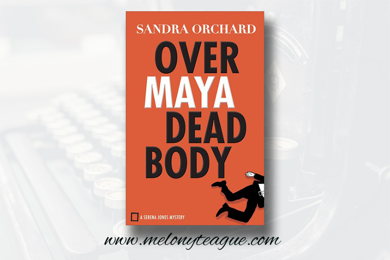 Review of Over Maya Dead Body by Sandra Orchard