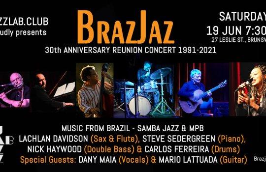 BrazJaz Ensemble 30th Anniversary Reunion Concert At Jazzlab – Samba Jazz & MPB
