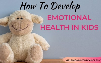 How to Develop Emotional Health In Kids