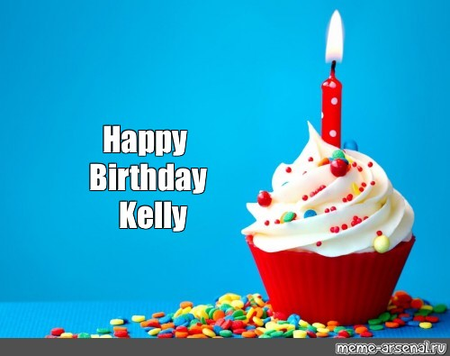 Somics Meme Happy Birthday Kelly Comics Meme Arsenal Com