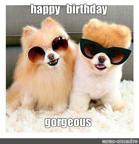Meme Happy Birthday Gorgeous All Templates Meme Arsenal Com