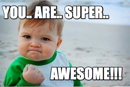Meme Creator Funny You Are Super Awesome Meme Generator