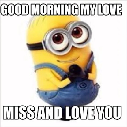 Good Morning My Love Meme