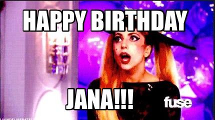 Meme Creator Funny Happy Birthday Jana Meme Generator At Memecreator Org