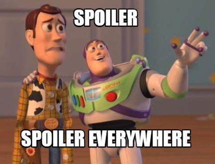 Meme Creator Funny Spoiler Spoiler Everywhere Meme Generator At