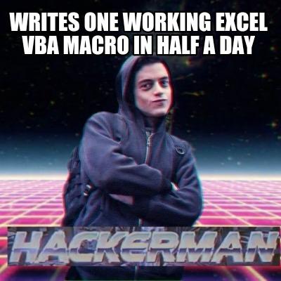Meme Creator Funny Writes One Working Excel Vba Macro In Half A