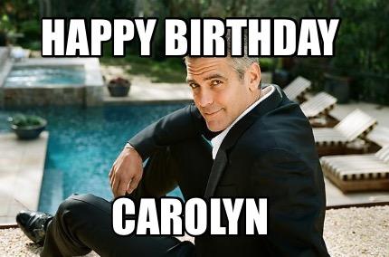 Meme Creator Funny Happy Birthday Carolyn Meme Generator At Memecreator Org