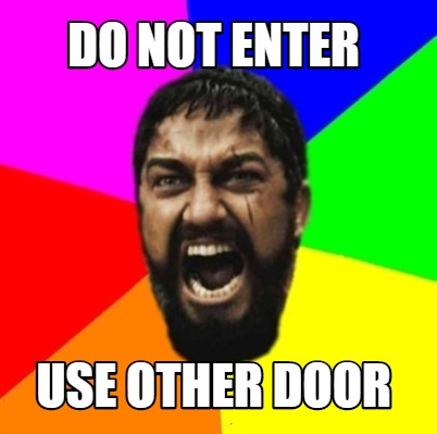 If Door Does Not Open Do Not Enter Because No Funny Meme On Sizzle