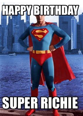 Meme Creator Funny Happy Birthday Super Richie Meme Generator At Memecreator Org