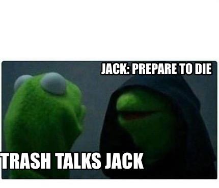 Meme Creator Funny Trash Talks Jack Jack Prepare To Die Meme
