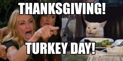 Meme Creator Funny Thanksgiving Turkey Day Meme Generator At