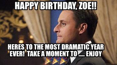 Meme Creator Funny Happy Birthday Zoe Heres To The Most